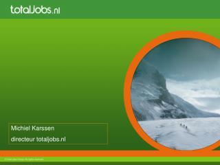 Michiel Karssen directeur totaljobs.nl