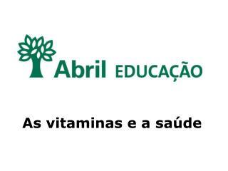 As vitaminas e a saúde