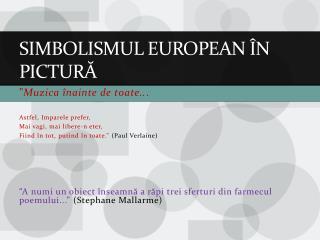 SIMBOLISMUL EUROPEAN  Î N PICTUR Ă