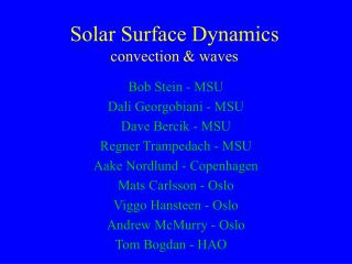 Solar Surface Dynamics convection & waves