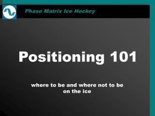Positioning 101