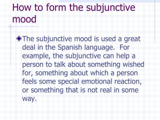 How to form the subjunctive mood
