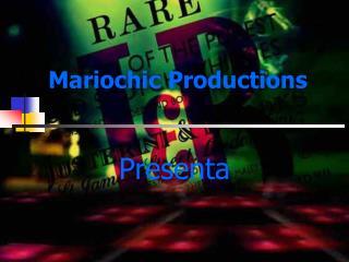 Mariochic Productions