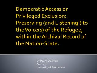By Paul V. Dudman Archivist University of East London