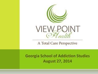 Georgia School of Addiction Studies August 27, 2014