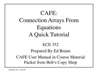 CAFE: Connection Arrays From Equations A Quick Tutorial
