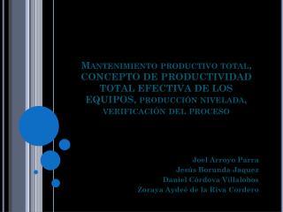 Joel Arroyo Parra Jesús Borunda Jaquez Daniel Córdova Villalobos Zoraya Aydeé de la Riva Cordero