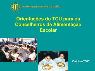 Orientações do TCU para os Conselheiros de Alimentação Escolar