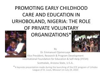 PROMOTING EARLY CHILDHOOD CARE AND EDUCATION IN URHOBOLAND, NIGERIA: THE ROLE OF PRIVATE VOLUNTARY ORGANIZATIONS
