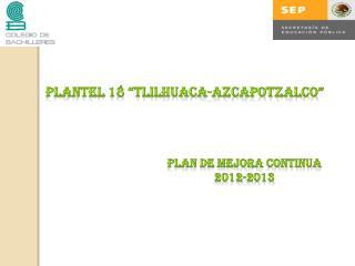 PLANTEL 18 �TLILHUACA-AZCAPOTZALCO�