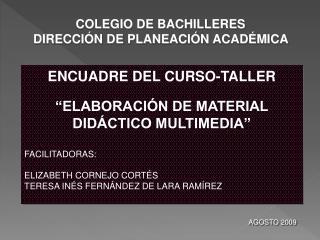 """ENCUADRE DEL CURSO-TALLER """"ELABORACIÓN DE MATERIAL DIDÁCTICO MULTIMEDIA"""" FACILITADORAS:"""