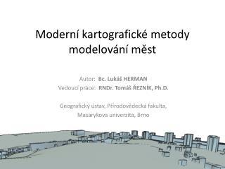 Moderní kartografické metody modelování měst