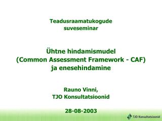 Teadusraamatukogude  suveseminar Ühtne hindamismudel  (Common Assessment Framework - CAF)