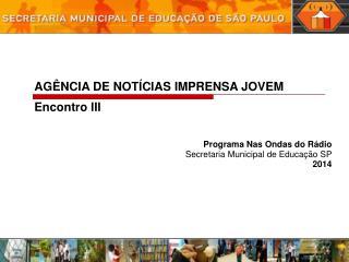 Programa Nas Ondas  do  Rádio Secretaria  Municipal de  Educação  SP 2014