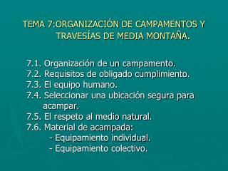 TEMA 7:ORGANIZACIÓN DE CAMPAMENTOS Y              TRAVESÍAS DE MEDIA MONTAÑA .