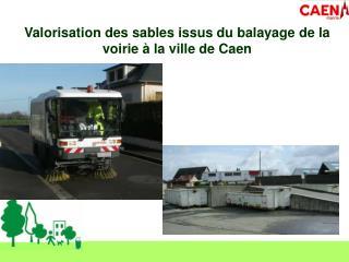 Valorisation des sables issus du balayage de la voirie à la ville de Caen