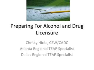 Preparing For Alcohol and Drug Licensure