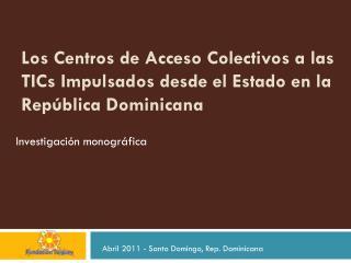 Los Centros de Acceso Colectivos a las TICs Impulsados desde el Estado en la República Dominicana
