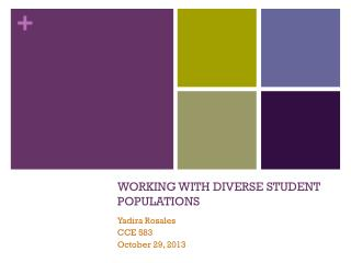 WORKING WITH DIVERSE STUDENT POPULATIONS