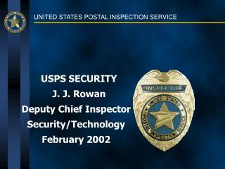 RowanDeputy Chief InspectorSecurity/TechnologyFebruary 2002