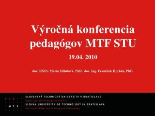 Výročná konferencia pedagógov MTF STU 19.04. 2010