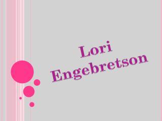 Lori  Engebretson