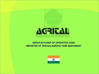 MANUFACTURER OF OPERATOR CABS IMPORTER OF SPECIALAGRICULTURE MACHINERY