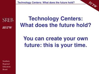 Technology Centers: What does the future hold