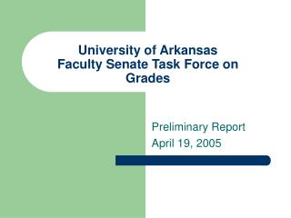 University of Arkansas Faculty Senate Task Force on Grades