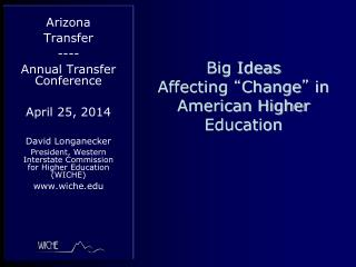 "Big Ideas  Affecting  "" Change ""  in American Higher Education"