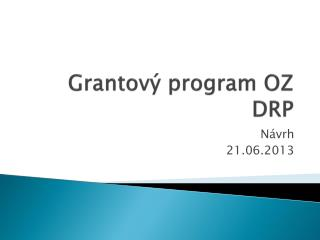 Grantový program OZ DRP