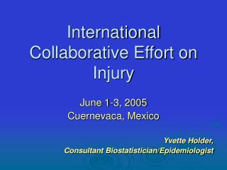 International Collaborative Effort on Injury