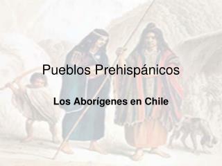 Pueblos Prehisp�nicos