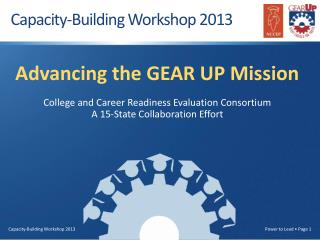 Advancing the GEAR UP Mission College and Career Readiness Evaluation Consortium