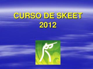 CURSO DE SKEET  2012