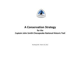 A Conservation Strategy f or the Captain John Smith Chesapeake National Historic Trail