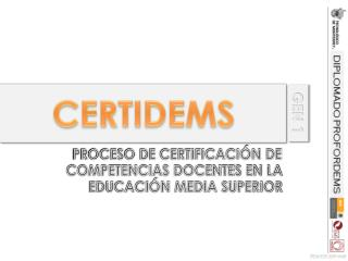PROCESO DE CERTIFICACIÓN DE COMPETENCIAS DOCENTES EN LA EDUCACIÓN MEDIA SUPERIOR