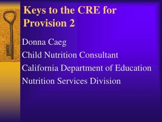 Keys to the CRE for Provision 2