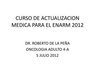 CURSO DE ACTUALIZACION MEDICA PARA EL ENARM 2012