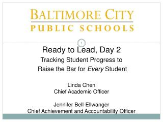 Ready to Lead, Day  2 Tracking Student Progress to  Raise the Bar for  Every  Student Linda Chen