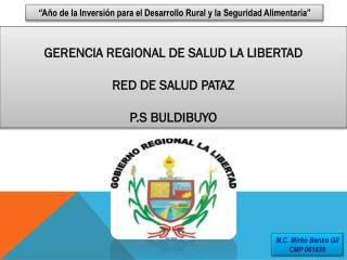 GERENCIA REGIONAL DE SALUD LA LIBERTAD RED DE SALUD PATAZ P.S BULDIBUYO