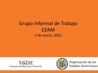 Grupo Informal de Trabajo CEAM 5 de marzo, 2010
