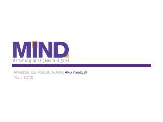 ANÁLISE  DE  RESULTADOS |  Alvo  Paintball Maio (2012)