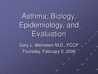 Asthma: Biology, Epidemiology, and Evaluation