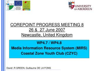 COREPOINT PROGRESS MEETING 8 26 &  27 June 2007 Newcastle, United Kingdom