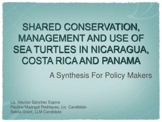 SHARED CONSERVATION, MANAGEMENT AND USE OF SEA TURTLES IN NICARAGUA, COSTA RICA AND PANAMA