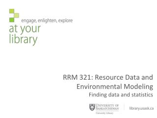 RRM 321: Resource Data and Environmental Modeling Finding data and statistics