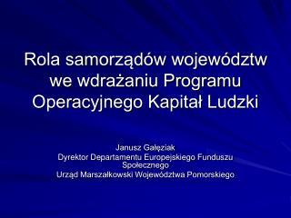 Rola samorządów województw we wdrażaniu Programu Operacyjnego Kapitał Ludzki