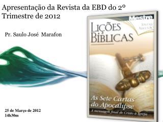 Apresentação da Revista da EBD do 2º Trimestre de 2012