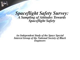 Spaceflight Safety Survey: A Sampling of Attitudes Towards Spaceflight Safety